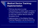 medical device tracking implementation