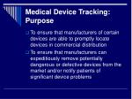 medical device tracking purpose