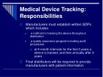 medical device tracking responsibilities