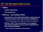 mt 100 not approvable issues