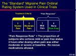 the standard migraine pain ordinal rating system used in clinical trials