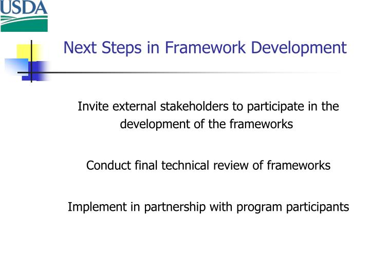 Next Steps in Framework Development