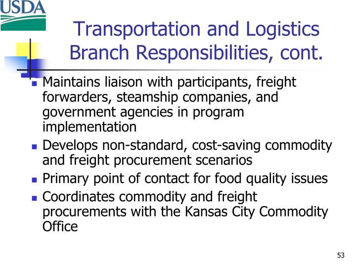 Transportation and Logistics Branch Responsibilities, cont.
