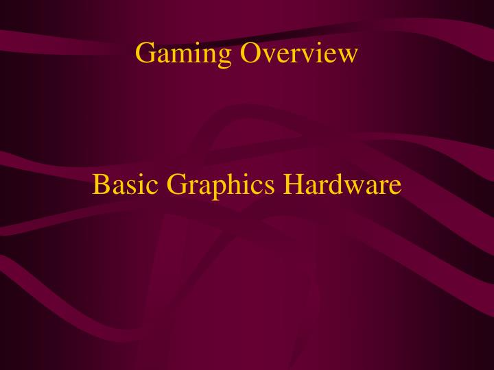 gaming overview n.