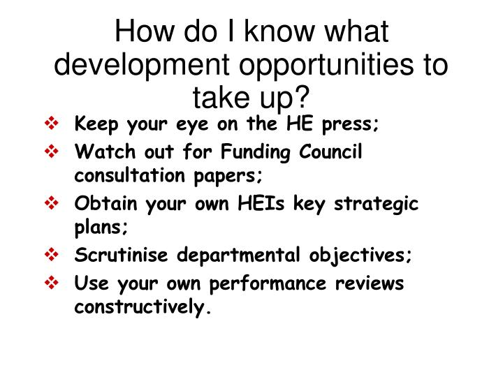 How do I know what development opportunities to take up?