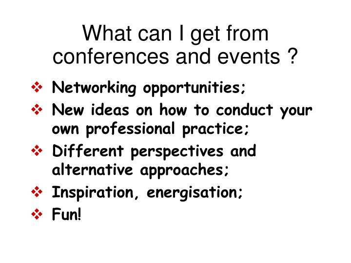 What can I get from conferences and events ?