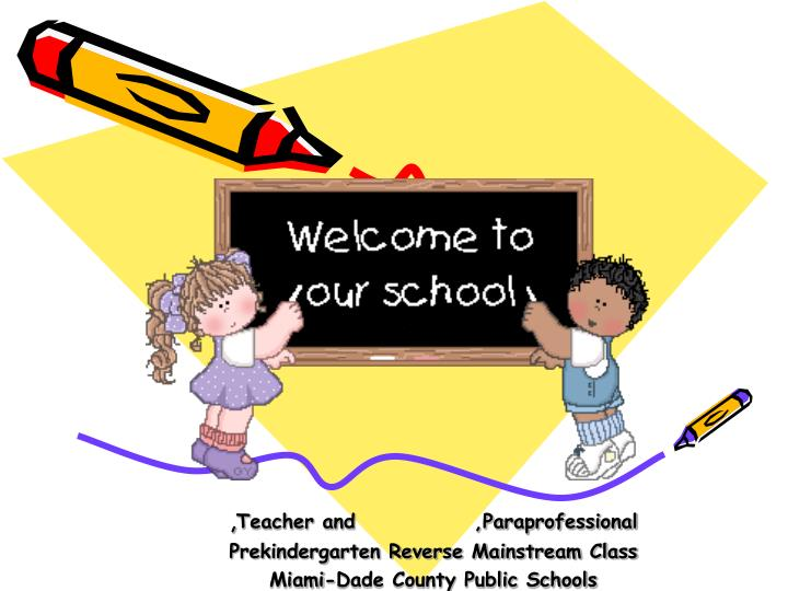 Teacher and paraprofessional prekindergarten reverse mainstream class miami dade county public s