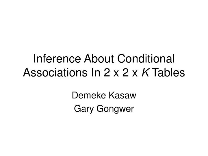 inference about conditional associations in 2 x 2 x k tables n.