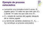 ejemplo de proceso estoc stico