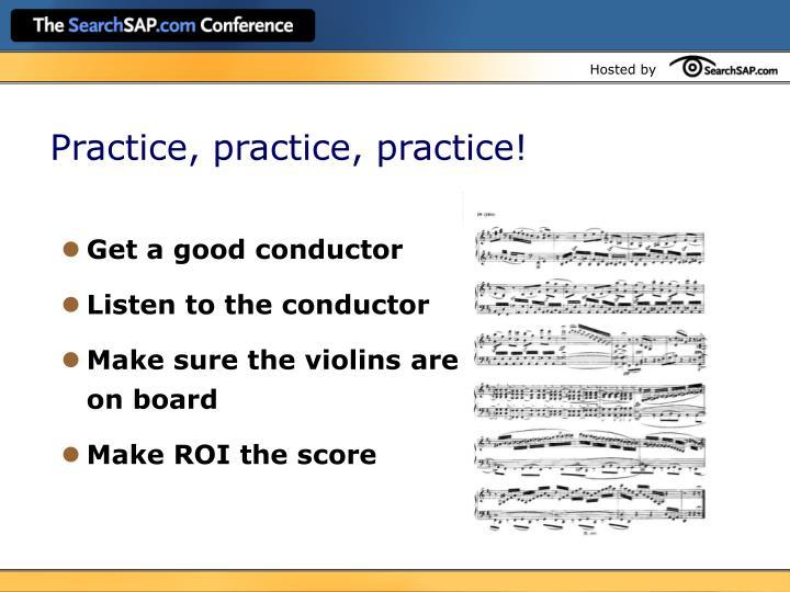 Practice, practice, practice!
