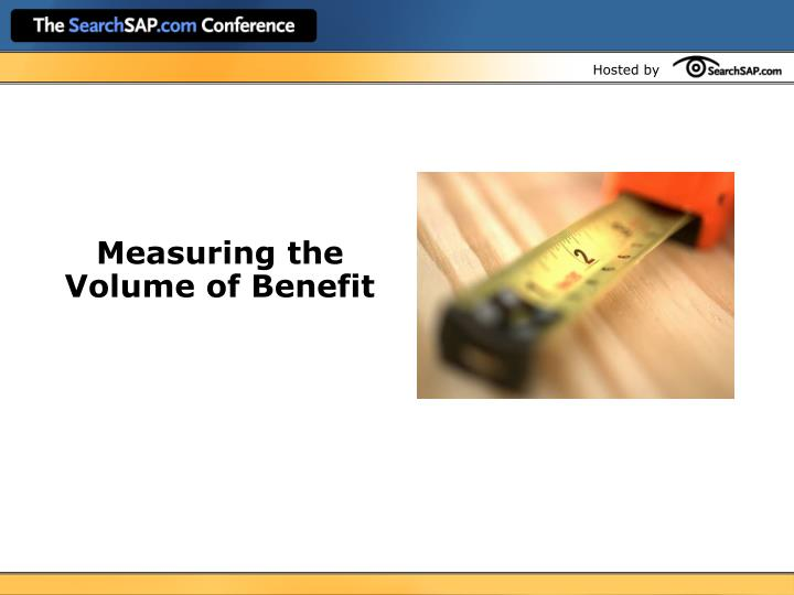 Measuring the Volume of Benefit
