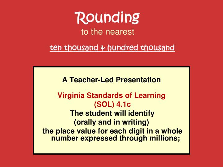 rounding to the nearest ten thousand hundred thousand n.