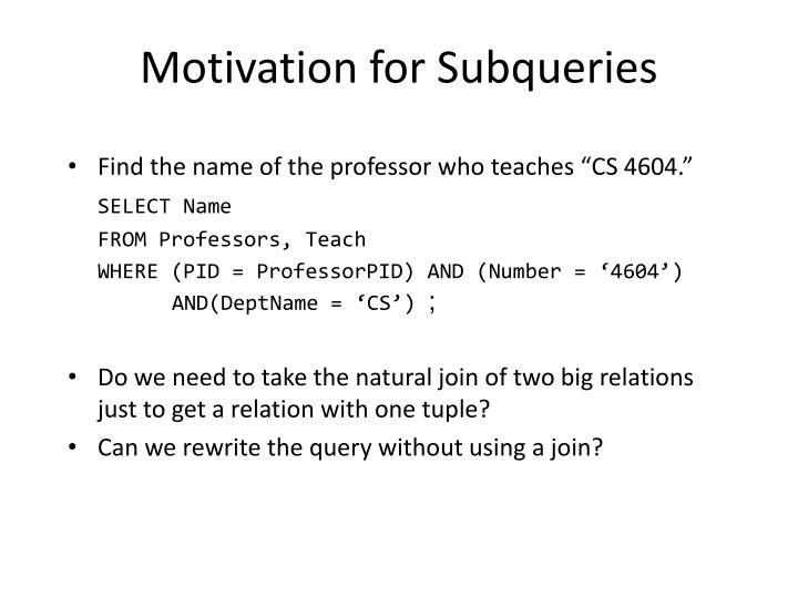 Motivation for Subqueries