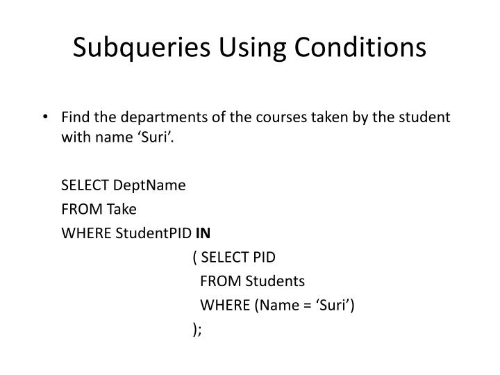 Subqueries Using Conditions