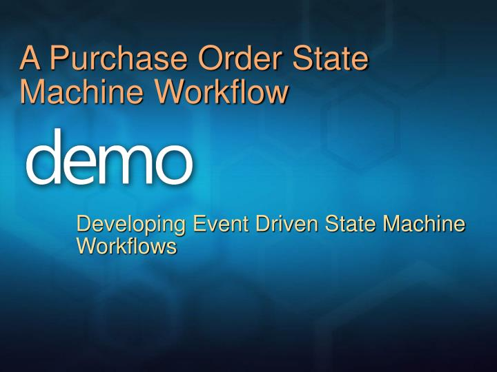 A Purchase Order State Machine Workflow