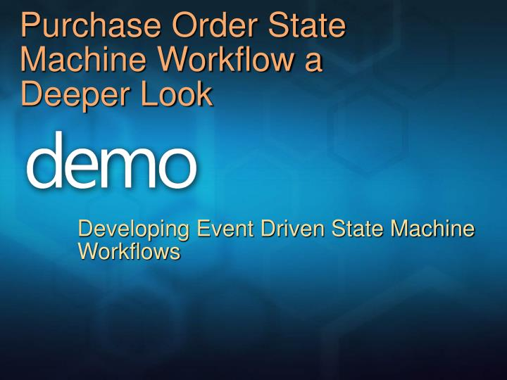 Purchase Order State Machine Workflow a Deeper Look
