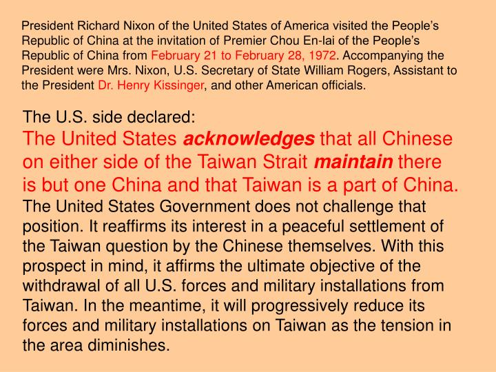 President Richard Nixon of the United States of America visited the People's Republic of China at the invitation of Premier Chou En-lai of the People's Republic of China from