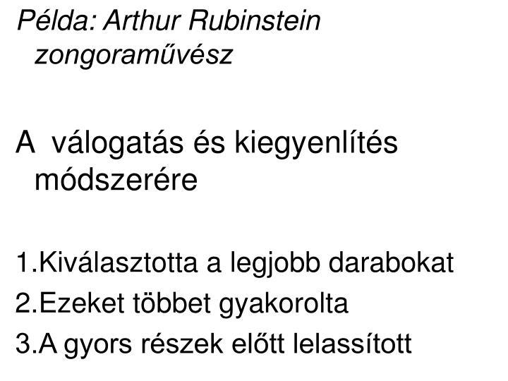 Példa: Arthur Rubinstein zongoraművész