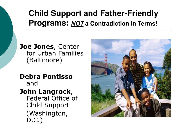 child support and father friendly programs not a contradiction in terms n.
