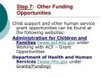 step 7 other funding opportunities