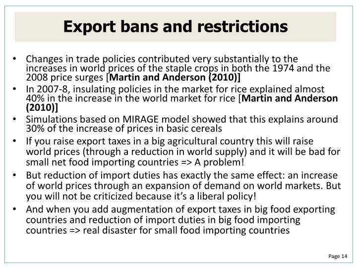 Changes in trade policies contributed very substantially to the increases in world prices of the staple crops in both the 1974 and the 2008 price surges [