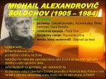 michail alexandrovi olochov 1905 1984