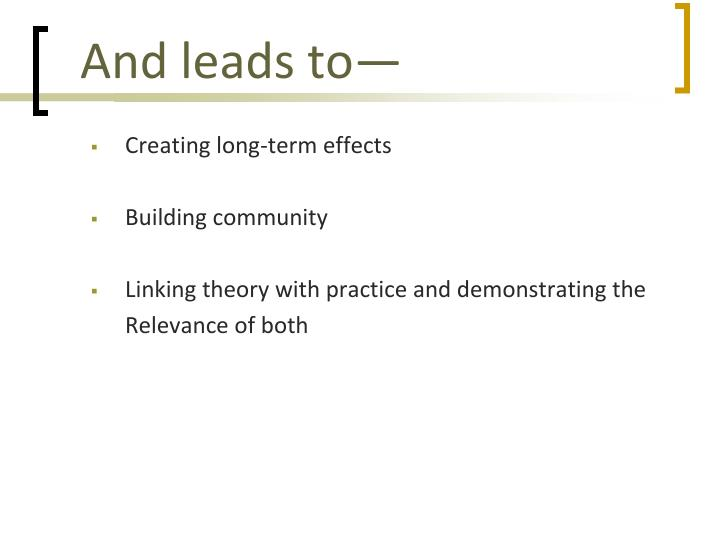 And leads to—