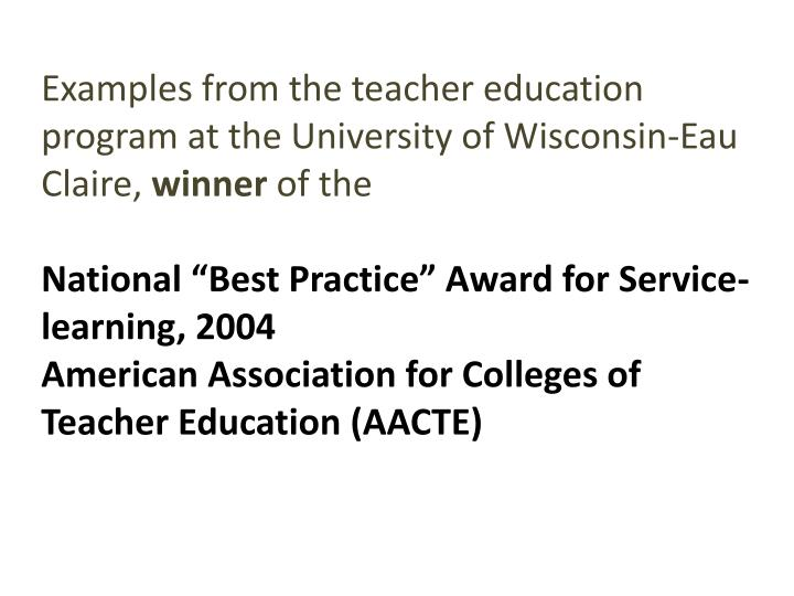 Examples from the teacher education program at the University of Wisconsin-Eau Claire,