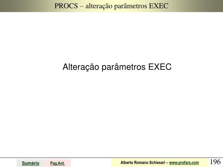PROCS – alteração parâmetros EXEC