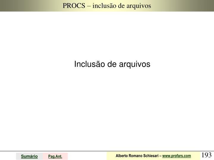 PROCS – inclusão de arquivos
