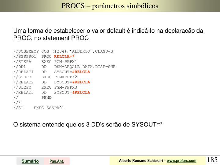 PROCS – parâmetros simbólicos