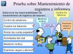 prueba sobre mantenimiento de registros e informes