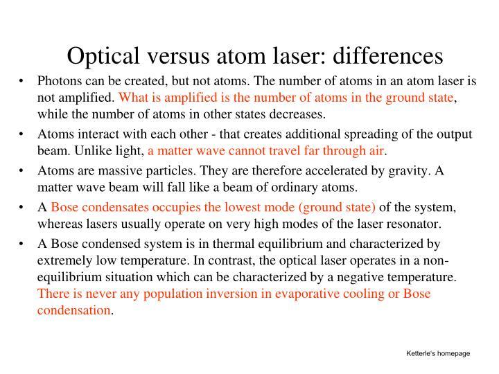Optical versus atom laser: differences