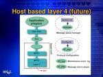 host based layer 4 future