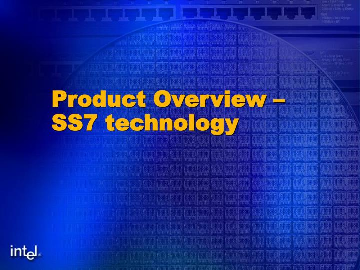 product overview ss7 technology n.