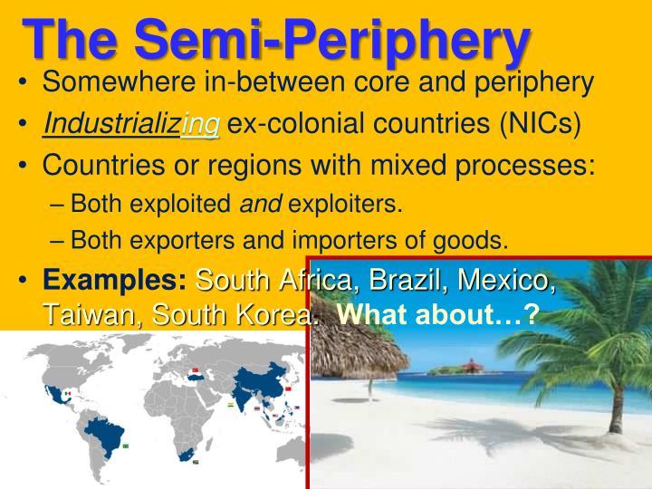 The Semi-Periphery