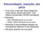 kleurendiepte resolutie dot pitch