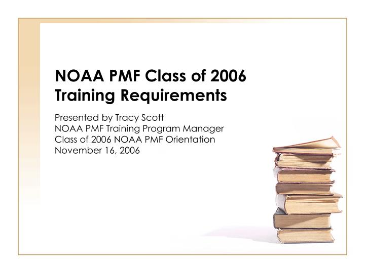 noaa pmf class of 2006 training requirements n.
