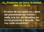 10 presentar sin temor la verdad mat 10 25 30