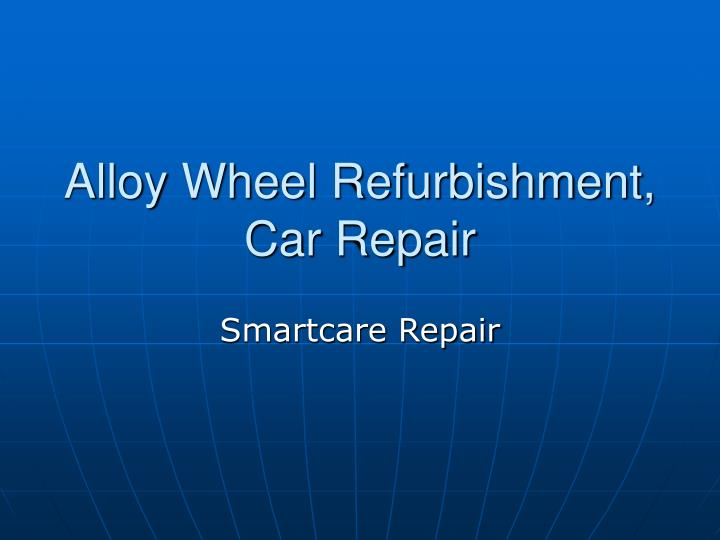 Alloy wheel refurbishment car repair