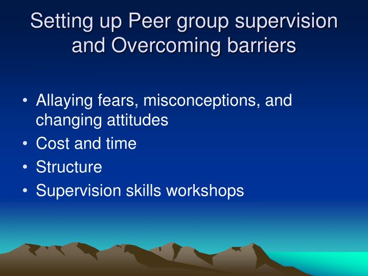 Setting up Peer group supervision and Overcoming barriers