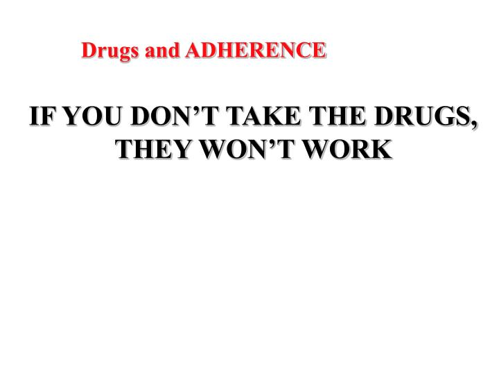 Drugs and ADHERENCE