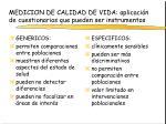 medicion de calidad de vida aplicaci n de cuestionarios que pueden ser instrumentos