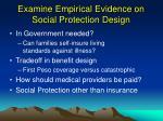 examine empirical evidence on social protection design