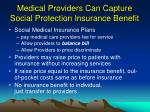 medical providers can capture social protection insurance benefit