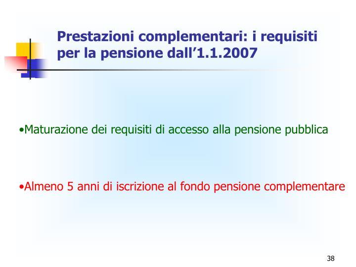 Prestazioni complementari: i requisiti per la pensione dall'1.1.2007