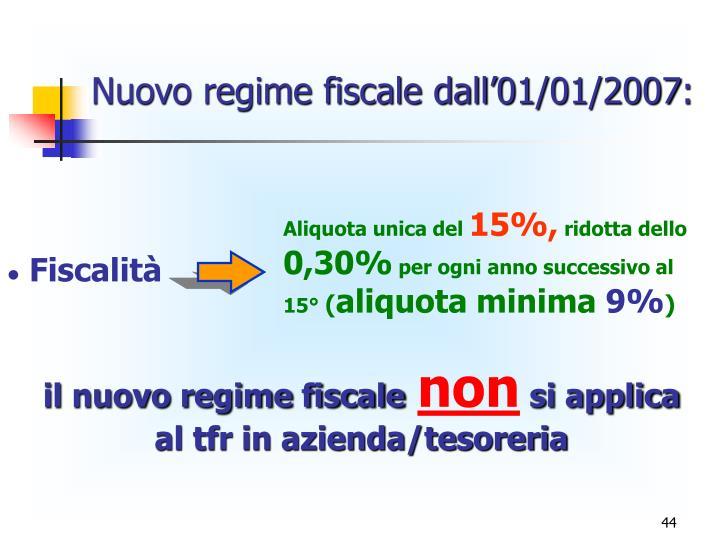 Nuovo regime fiscale dall'01/01/2007: