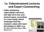 1a videostreamed lectures and expert commenting