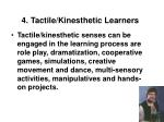4 tactile kinesthetic learners