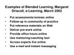 examples of blended learning margaret driscoll e learning march 2002